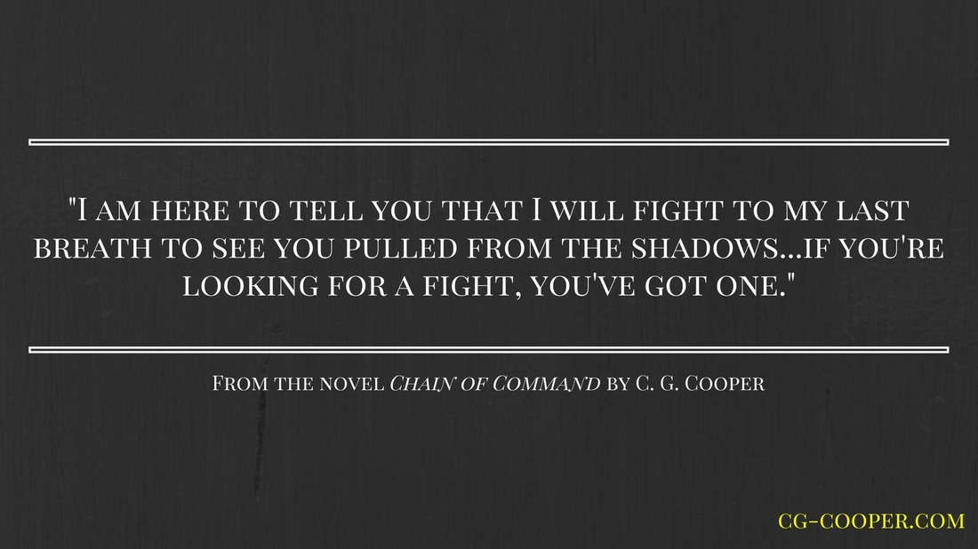 Quote from Chain of Command by C. G. Cooper a Corps Justice novel