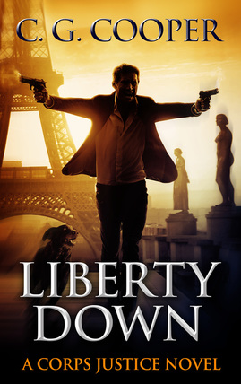 Liberty Down a Corps Justice novel by C. G. Cooper